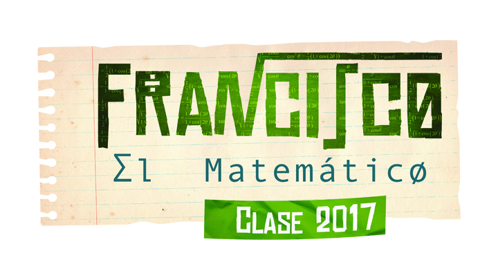 FRANCISCO, THE MATHEMATICIAN CLASS 2017